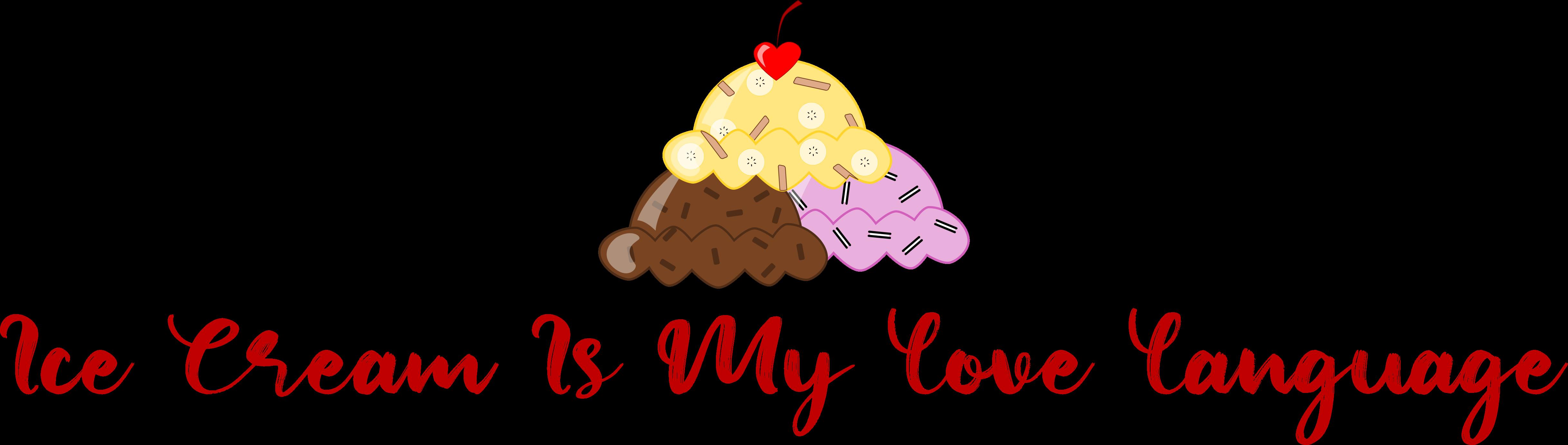 Ice Cream Is My Love Language